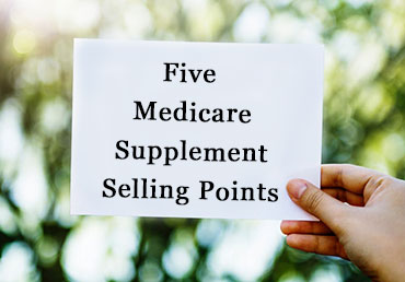5 Selling Points for Medicare Supplements