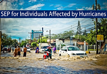 SEP for Individuals Affected by Recent Hurricanes
