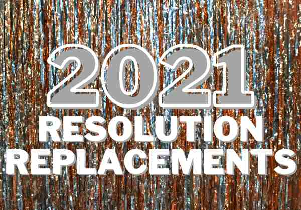 If you're in the mood for something different in 2021, try one of these new year's resolution replacements, instead!