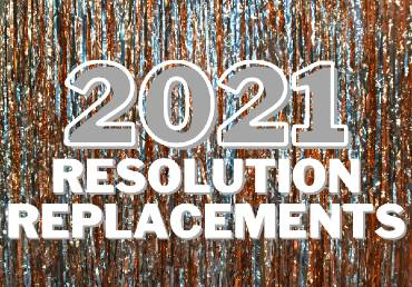 Three New Year's Resolution Replacements