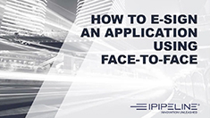 11 – How to e-sign an application using face-to-face
