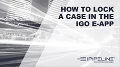 4 – How To Lock A Case In The iGO eApp