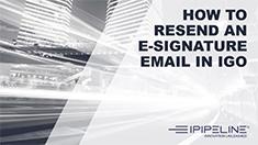 7 – How to resend an e-signature email in iGo