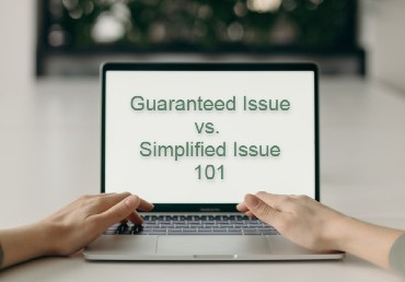 Discussing Guaranteed and Simplified Issue with Your Clients